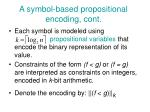 a symbol based propositional encoding cont