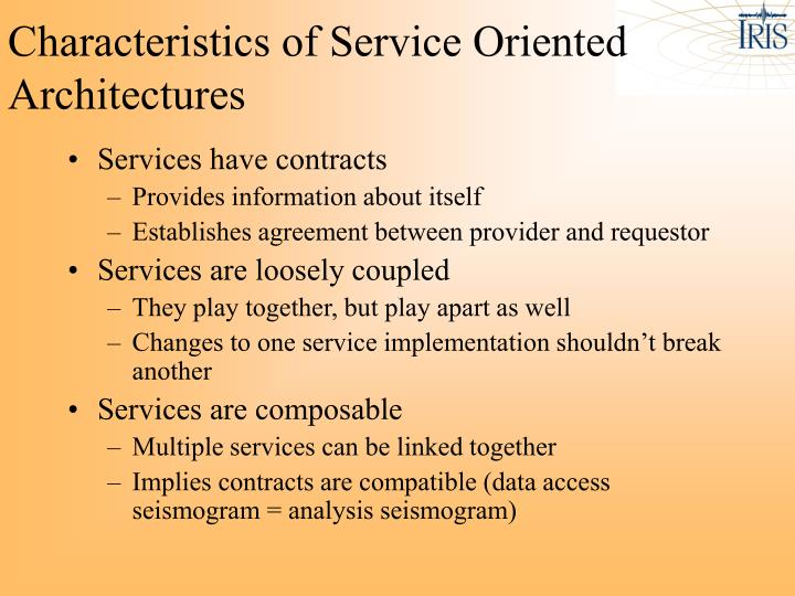 Characteristics of Service Oriented Architectures