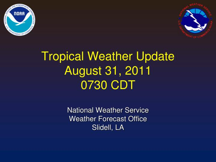 Tropical weather update august 31 2011 0730 cdt
