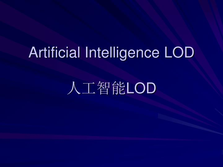 Artificial Intelligence LOD