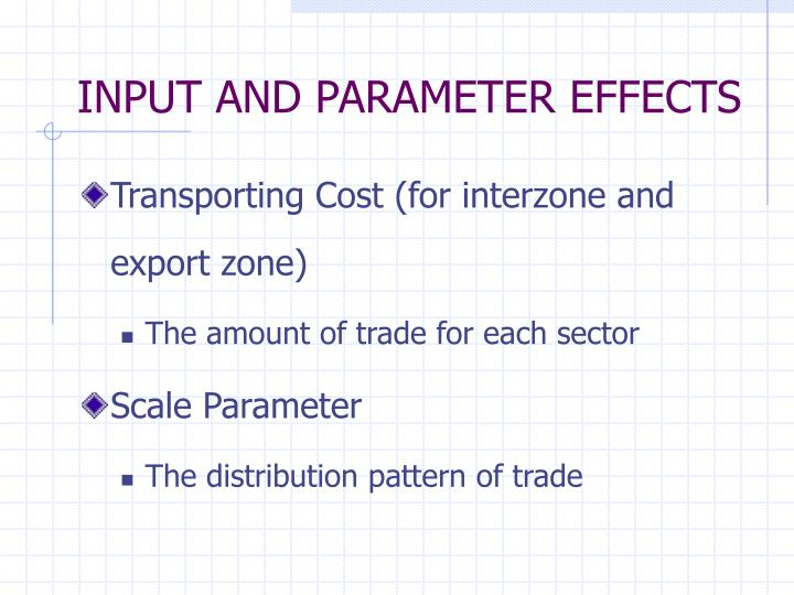 INPUT AND PARAMETER EFFECTS