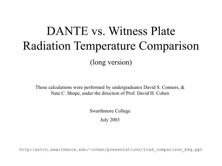 dante vs witness plate radiation temperature comparison long version