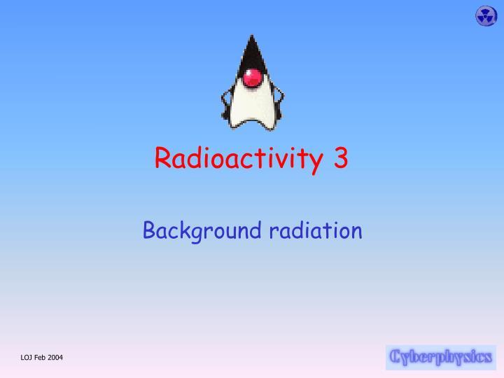 radioactivity 3 n.