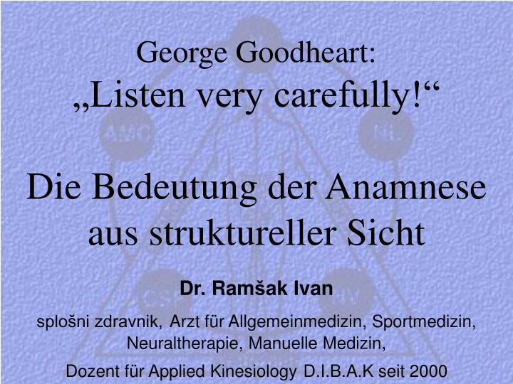 George goodheart listen very carefully die bedeutung der anamnese aus struktureller sicht
