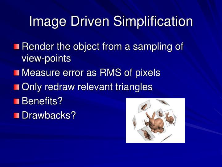 Image Driven Simplification
