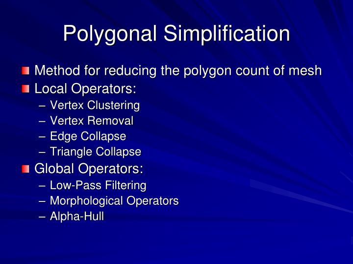 Polygonal Simplification