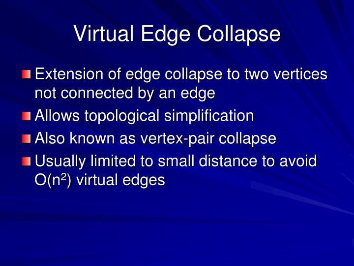 Virtual Edge Collapse