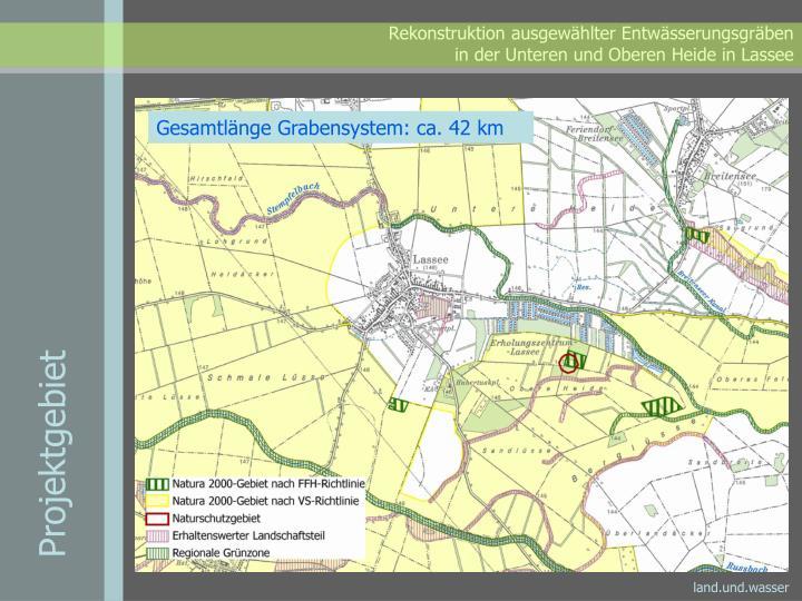 Gesamtlänge Grabensystem: ca. 42 km