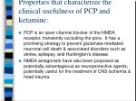 properties that characterize the clinical usefulness of pcp and ketamine