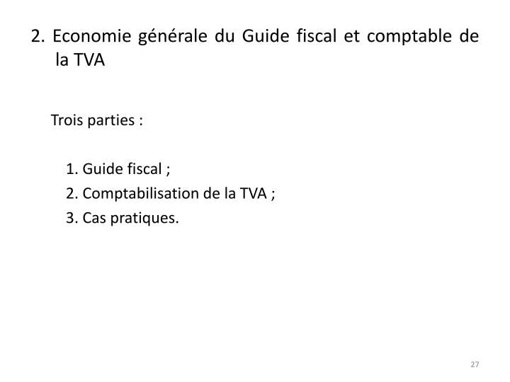 2. Economie générale du Guide fiscal et comptable de la TVA