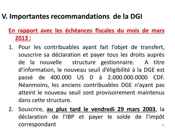V. Importantes recommandations  de la DGI