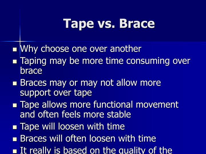 Tape vs. Brace