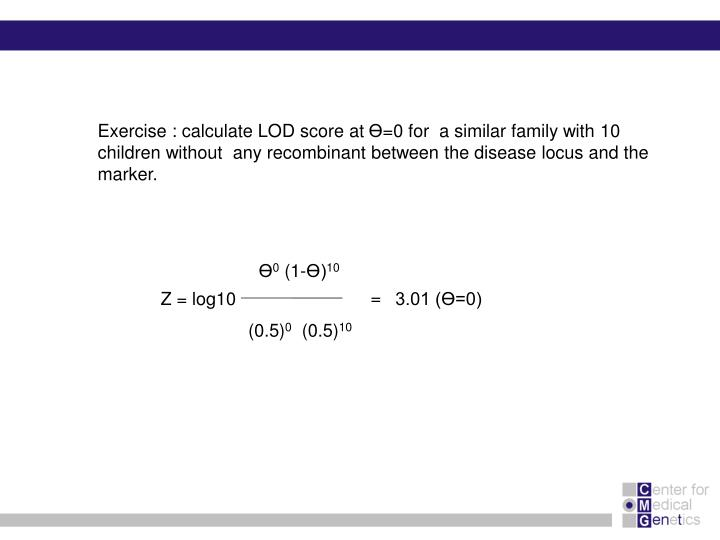 Exercise : calculate LOD score at