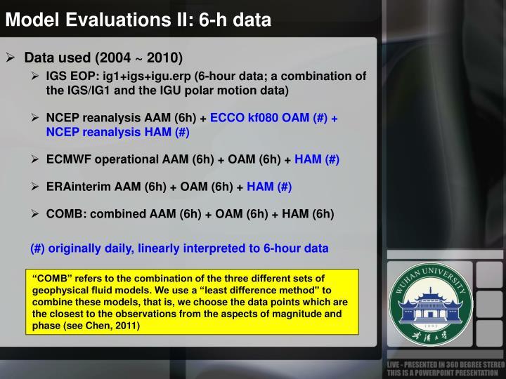 Model Evaluations II: 6-h data