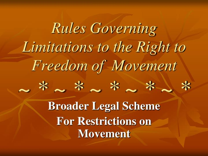 Rules Governing Limitations to the Right to Freedom of  Movement