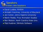 speakers known new locations
