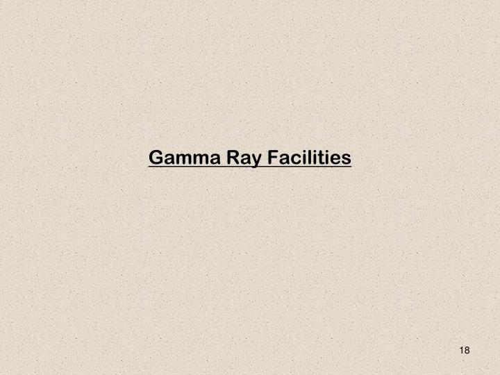 Gamma Ray Facilities