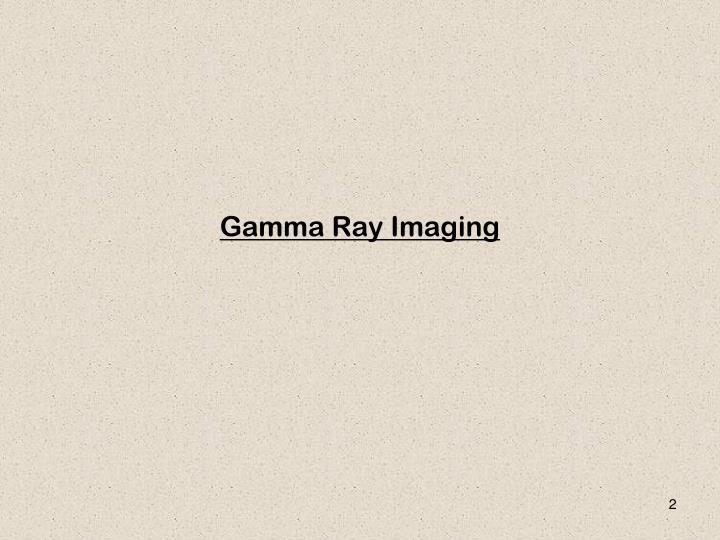 Gamma ray imaging