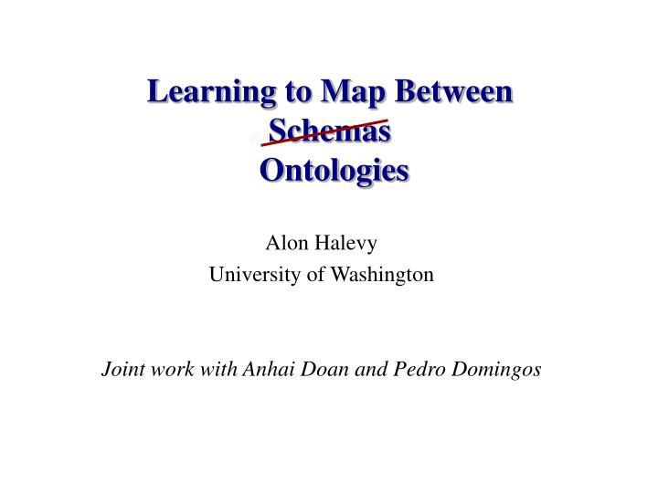Learning to map between schemas ontologies
