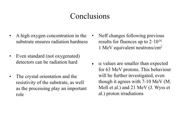 A high oxygen concentration in the substrate ensures radiation hardness