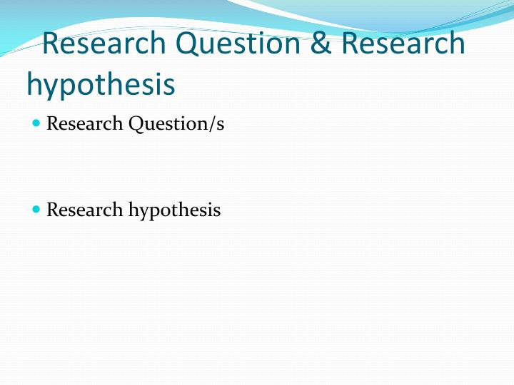 Research question research hypothesis