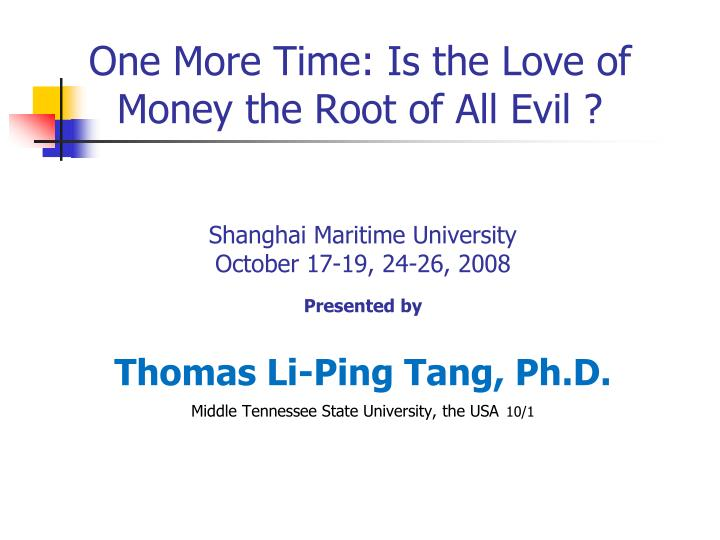 one more time is the love of money the root of all evil n.