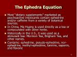 the ephedra equation