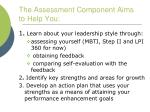 the assessment component aims to help you