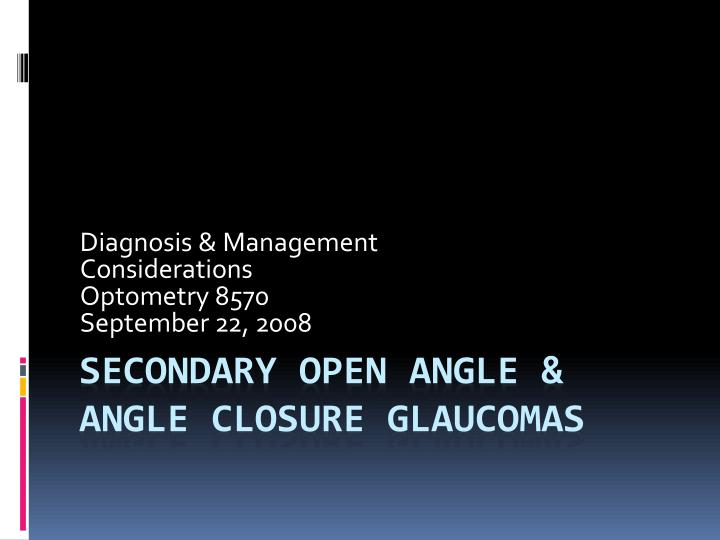 Diagnosis management considerations optometry 8570 september 22 2008