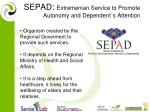 sepad extremenian service to promote autonomy and dependent s attention