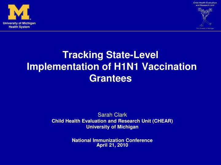 Tracking state level implementation of h1n1 vaccination grantees
