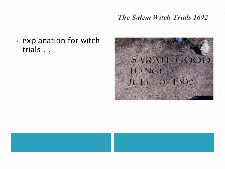 explanation for witch trials….