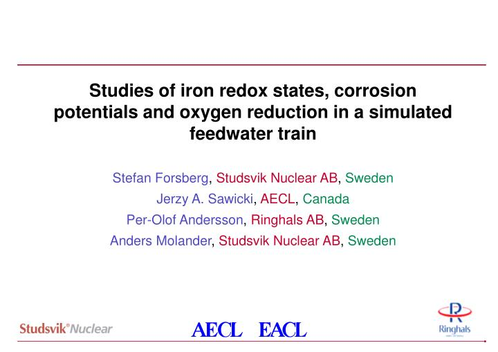 Studies of iron redox states, corrosion potentials and oxygen reduction in a simulated feedwater tra...