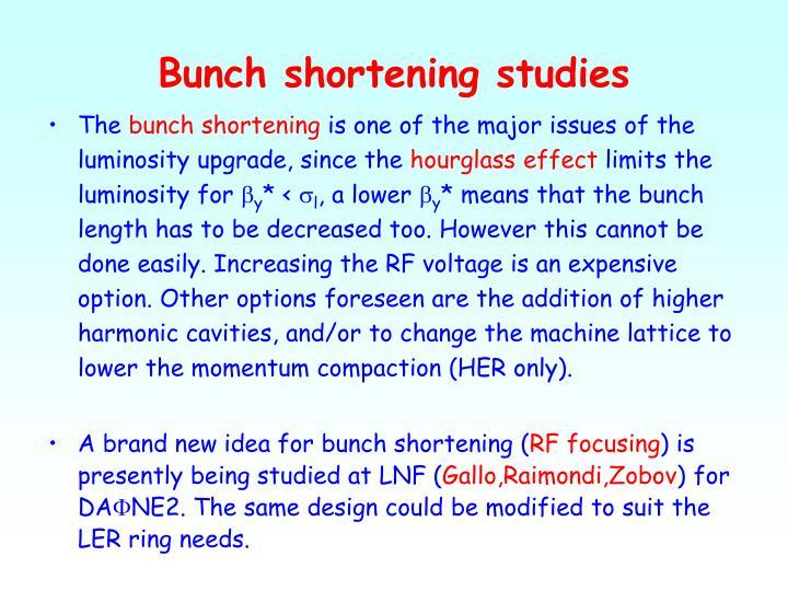 Bunch shortening studies