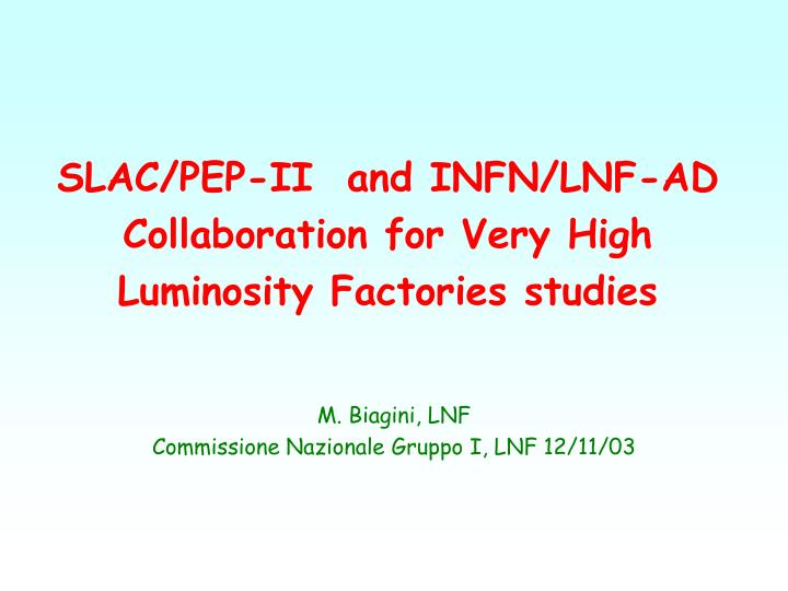 Slac pep ii and infn lnf ad collaboration for very high luminosity factories studies