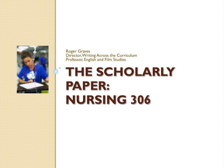 the scholarly paper nursing 306 n.