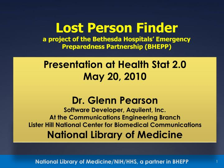 Lost person finder a project of the bethesda hospitals emergency preparedness partnership bhepp