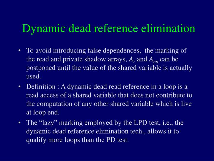Dynamic dead reference elimination