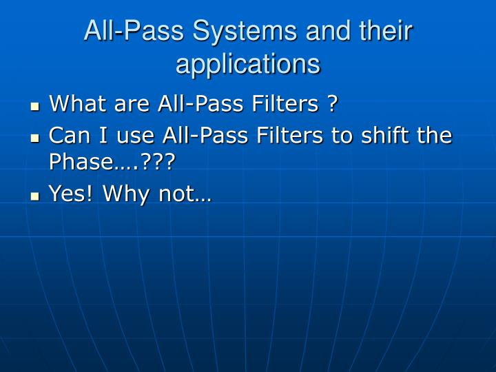 All-Pass Systems and their applications