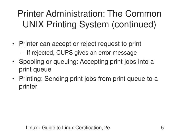 Printer Administration: The Common UNIX Printing System (continued)