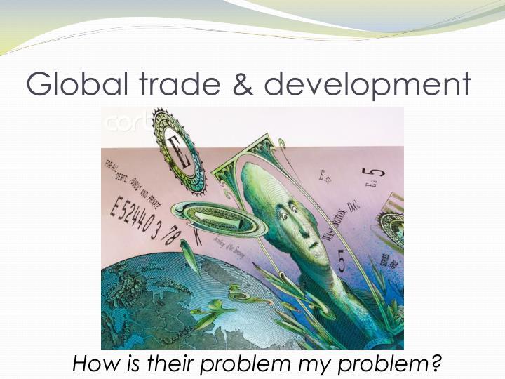 Global trade & development