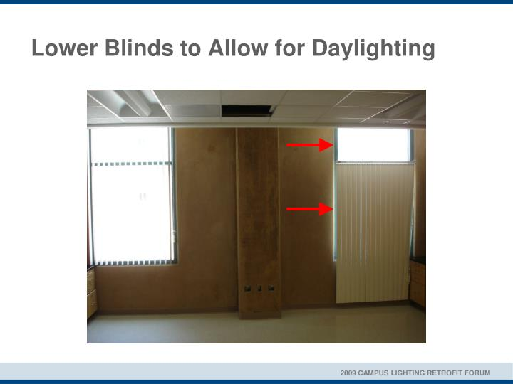 Lower Blinds to Allow for Daylighting