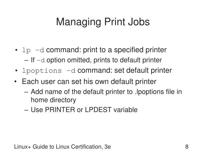 Managing Print Jobs