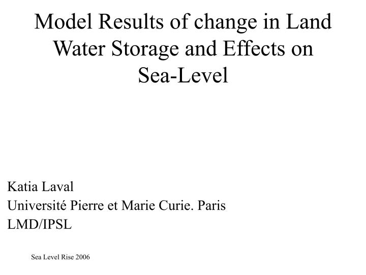 Model results of change in land water storage and effects on sea level
