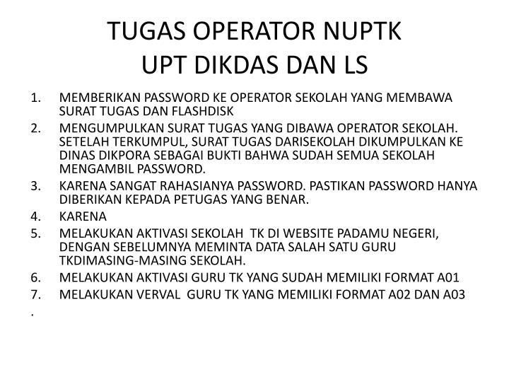TUGAS OPERATOR NUPTK