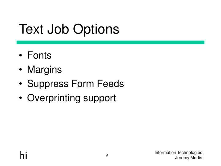 Text Job Options