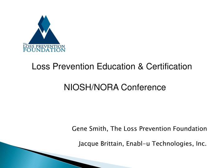 PPT - Loss Prevention Education & Certification NIOSH/NORA ...