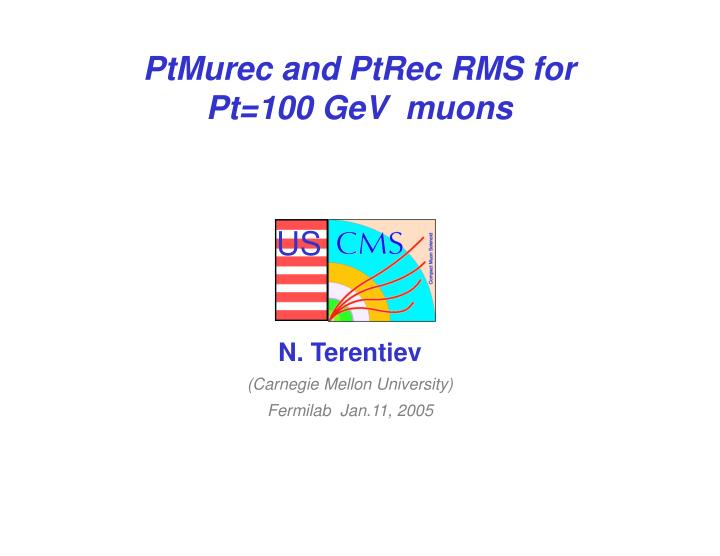 Ptmurec and ptrec rms for pt 100 gev muons