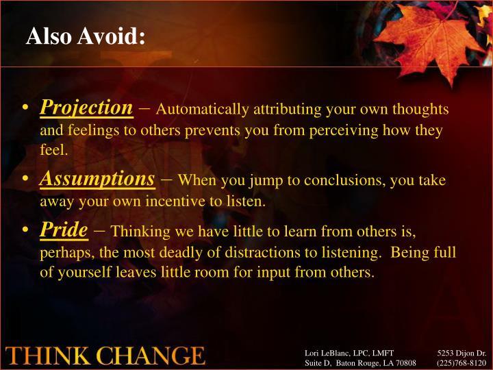 Also Avoid: