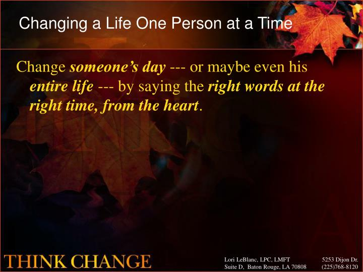 Changing a Life One Person at a Time
